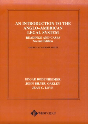 An Introduction to the Anglo-American Legal System: Readings and Cases, Second Edition (American Casebook - Oakley Chicago Stores