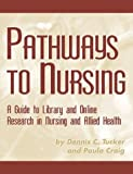 Pathways to Nursing, Dennis C. Tucker and Paula Craig, 1573871923