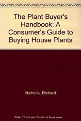 The Plant Buyer's Handbook: A Consumer's Guide to Buying House Plants