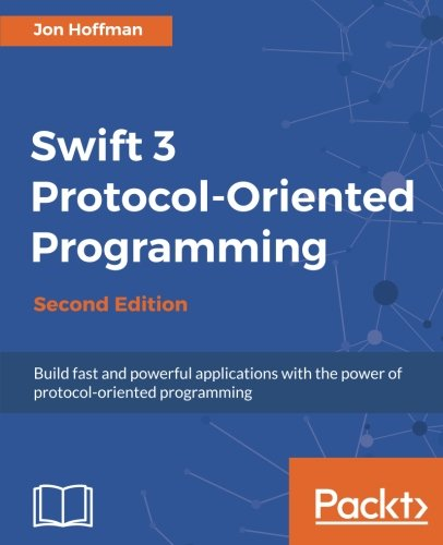 Swift 3 Protocol Oriented Programming - Second Edition