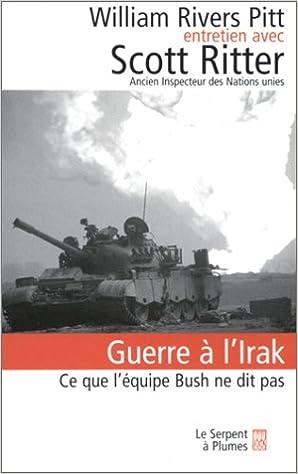 Livres Guerre à l'Irak : Ce que l'équipe Bush ne dit pas pdf ebook