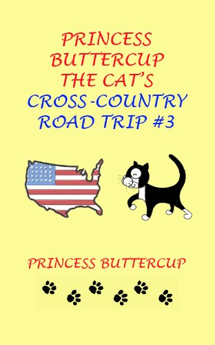 Princess Buttercup The Cat's Cross-Country Road Trip (Buttercup Cat)