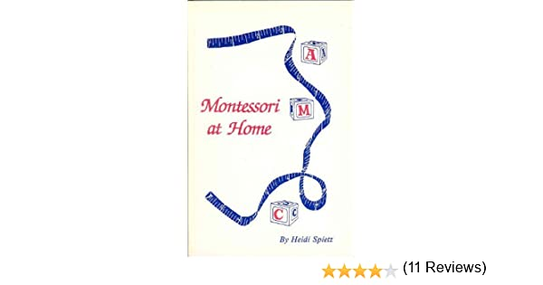 Montessori at Home: A Complete Guide to Teaching Your Preschooler ...