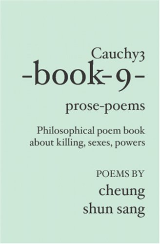 Cauchy3-book-9-prose-poems: Philosophical poem book about killing, sexes,  powers
