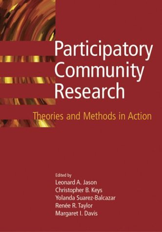 Participatory Community Research: Theories and Methods in Action (APA Decade of Behavior Volumes)