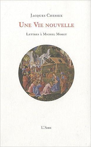 Livre gratuits Une Vie nouvelle : Lettres à Michel Moret pdf, epub ebook