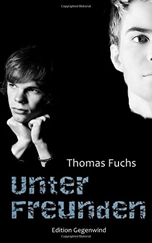 Unter Freunden (Edition Gegenwind)  [Fuchs, Thomas] (Tapa Blanda)