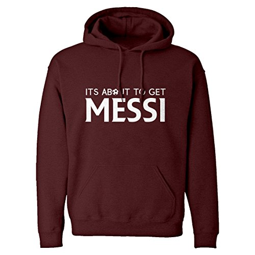 Football Barcelona Club - Indica Plateau Hoodie Its About to Get Messi Medium Maroon Hooded Sweatshirt