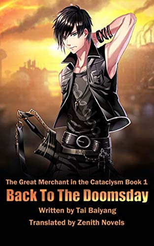 Back to the Doomsday (The Great Merchant in the Cataclysm Book 1)