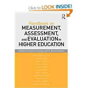 Handbook on Measurement, Assessment, and Evaluation in Higher Education Charles Secolsky and D. Brian Denison