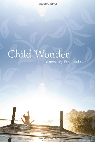 Image of Child Wonder: A Novel