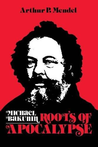 Michael Bakunin: Roots of Apocalypse