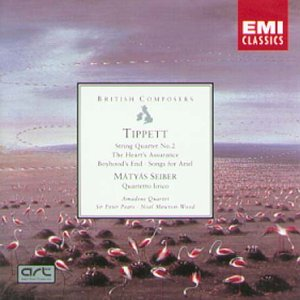 Tippett: Song cycles & String Quartet No. 2 / Seiber: Quartetto Lirico