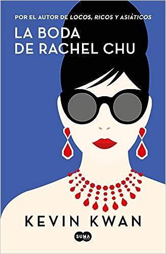La Boda De Rachel Chu por Kevin Kwan epub