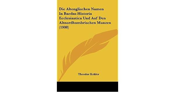 Die Altenglischen Namen In Baedas Historia Ecclesiastica Und Auf Den