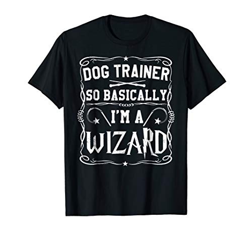Magical Dog Trainer So Basically I'm A Wizard T-Shirt -