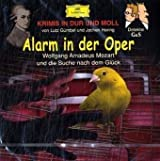 Alarm in der Oper: Wolfgang Amadeus Mozart auf der Suche nach dem Glück