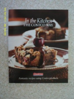Favorite Recipes The Costco Way - Delicious Dishes Using Costco Products