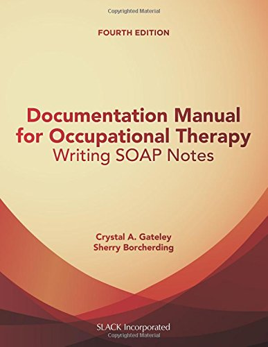 Free Documentation Manual for Occupational Therapy: Writing SOAP Notes