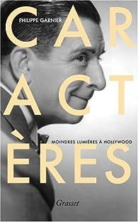 Caractères : Moindres lumières à Hollywood par Philippe Garnier