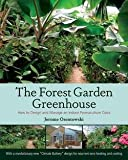 img - for Jerome Osentowski: The Forest Garden Greenhouse : How to Design and Manage an Indoor Permaculture Oasis (Paperback); 2015 Edition book / textbook / text book