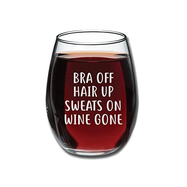 Bra-Off-Hair-Up-Sweats-On-Wine-Gone-Funny-15oz-Wine-Glass-Unique-Christmas-Gift-Idea-for-Her-Mom-Wife-Girlfriend-Sister-Best-Friend-BFF-Perfect-Birthday-Gifts-for-Women