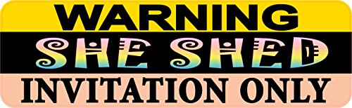 Vinyl Usa Shed - StickerTalk 10in × 3in Warning She Shed Invitation Only Sticker Vinyl Sign Door Decal by