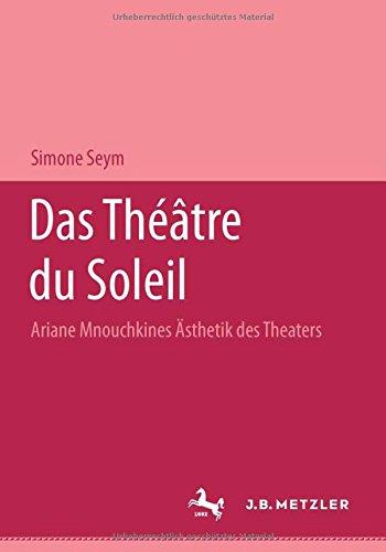 Das Théâtre du Soleil: Ariane Mnouchkines Ästhetik des Theaters