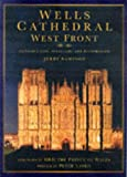 Front cover for the book Wells Cathedral West Front: Construction, Sculpture and Conservation by Jerry Sampson
