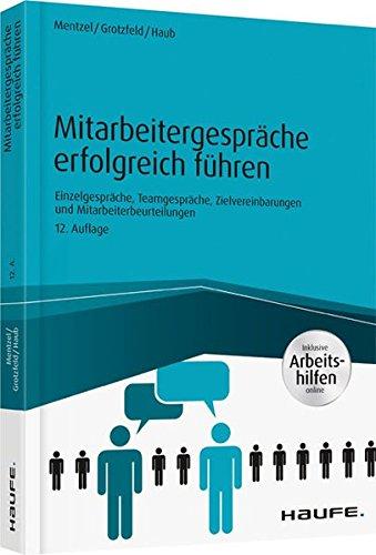 mitarbeitergesprche-erfolgreich-fhren-inkl-arbeitshilfen-online-einzelgesprche-meetings-zielvereinbarungen-und-mitarbeiterbeurteilungen-haufe-fachbuch