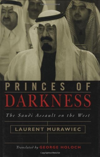 Princes Of Darkness  The Saudi Assault On The West