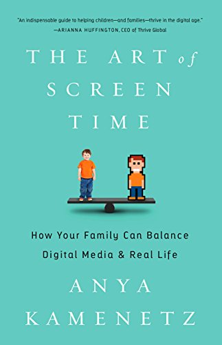 The art of screen time how your family can balance digital media the art of screen time how your family can balance digital media and real life fandeluxe Images