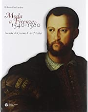 Moda a Firenze 1540-1580: Cosimo I de Medici's Style