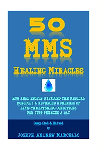 50 MMS Healing Miracles: how real People BYPASSED THE MEDICAL