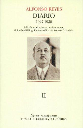 Diario II. París, 19 de marzo de 1927 - Buenos Aires, 4 de abril de 1930 (Letras Mexicanas) (Spanish Edition)