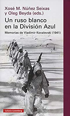 Un ruso blanco en la División Azul: Memorias de Vladímir ...