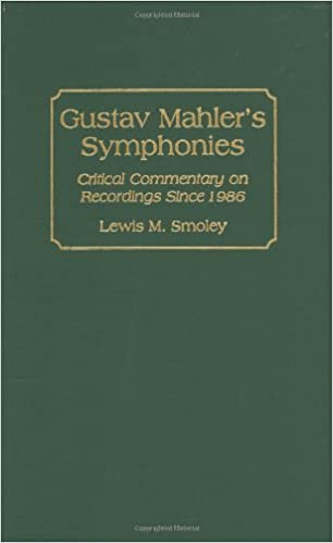 Gustav Mahler's Symphonies: Critical Commentary on