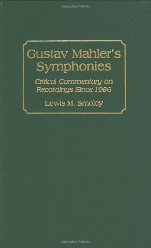 Gustav Mahler's Symphonies: Critical Commentary on Recordings Since 1986 (Discographies: Association for Recorded Sound Collections Discographic Reference) by Brand: Greenwood