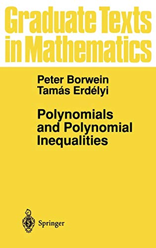 Polynomials and Polynomial Inequalities (Graduate Texts in Mathematics)