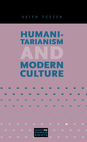 Humanitarianism and Modern Culture (Essays on Human Rights)