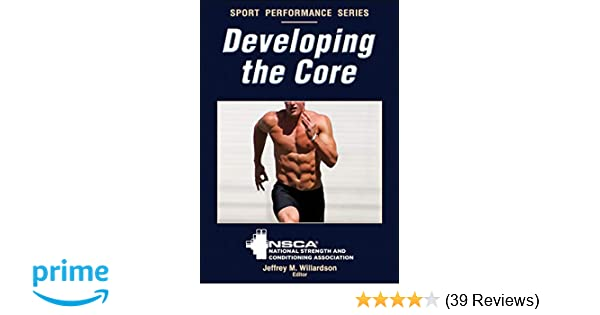 Developing the Core (Sport Performance Series by NSCA)