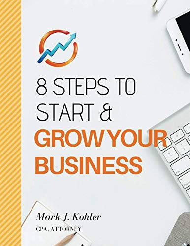 8 Steps to Start and Grow Your Business ()