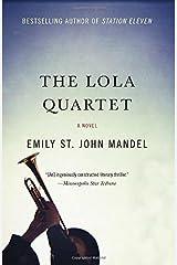 The Lola Quartet by Emily St. John Mandel (2015-08-04) Paperback