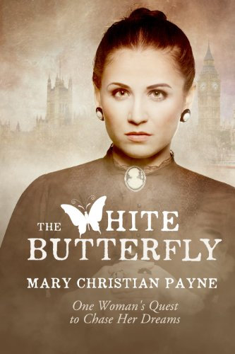 The White Butterfly: A Novel About One Woman's Quest to Chase Her Dreams (Claybourne Trilogy Book 2)
