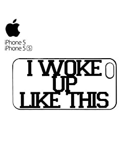 I Woke Up Like This Mobile Cell Phone Case Cover iPhone 5&5s Black