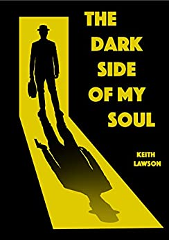 The Dark Side Of My Soul Kindle Edition By Keith Lawson