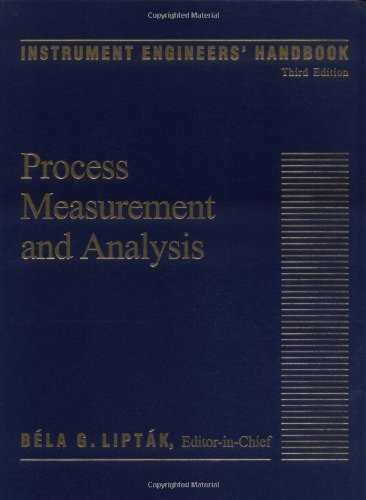 Instrument Engineers' Handbook, Third Edition: Process Measurement and AnalysisFrom CRC Press