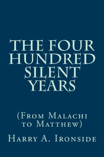 The Four Hundred Silent Years: (From Malachi to Matthew)