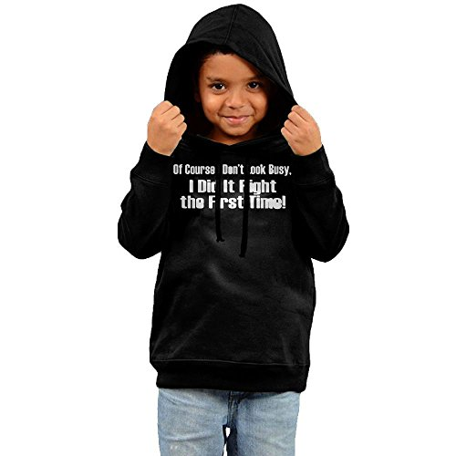ZheuO Boys & Girls Baby Don't Look Busy Did It Right 1st Time Funny Hoodie Hooded Sweatshirt 5-6 Toddler Black