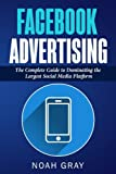 img - for Facebook Advertising: The Complete Guide to Dominating the Largest Social Media Platform book / textbook / text book